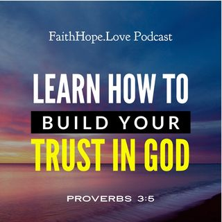 How God Builds Your Trust in Him to Enjoy Bigger Blessings