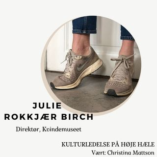 1. Julie Rokkjær Birch, Direktør for Kvindemuseet