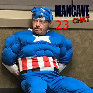 Mancave Chat Episode 23