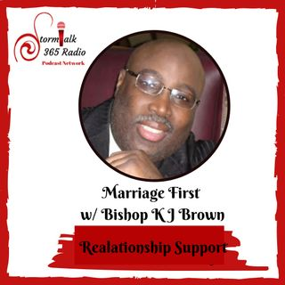 Marriage First w/ Bishop K J Brown - Celebrating Each Other