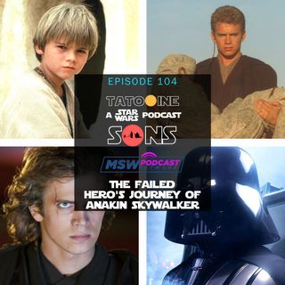 The Failed Hero's Journey of Anakin Skywalker