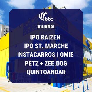 IPO Raizen e St. Marche | Instacarros, Omie, Petz + Zee.dog e QuintoAndar | BTC Journal 05/08/21
