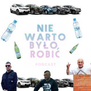 NIE WART BYŁO ROBIĆ podcast #6