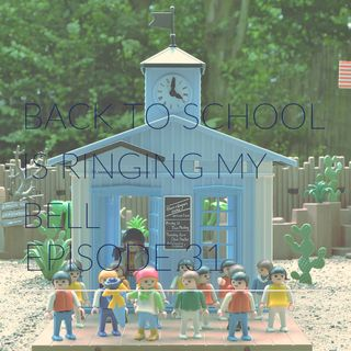 Episode 31 | Back to School is Ringing My Bell