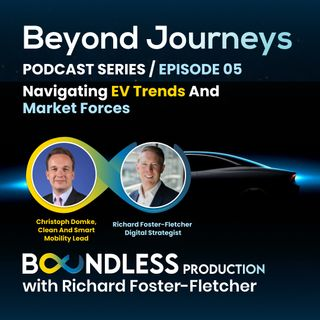 EP5 Beyond Journeys: Christoph Domke, Clean and Smart Mobility Lead: Navigating EV trends and market forces