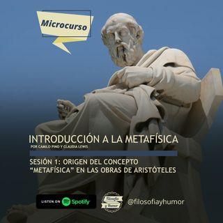 Microcurso: Introducción a la metafísica - Sesión 1: ¿Qué es la metafísica?