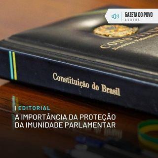 Editorial  - A importância da proteção da imunidade parlamentar