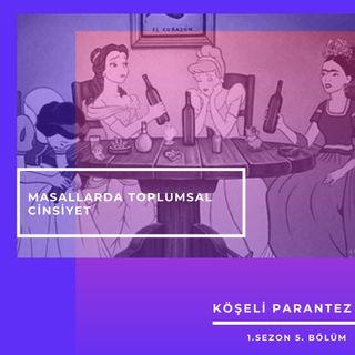 Köşeli Parantez.05 - Masallarda Toplumsal Cinsiyet