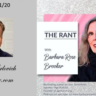 THE RANT with Barbara Rose Brooker and her guest Rob Karlovich 11_11_20