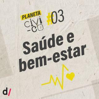 Planeta Civi-Co #03 - Saúde e bem-estar
