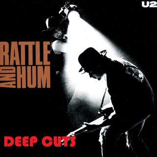 "Deep Cuts # 01:  ""Hawkmoon 269"" and ""God Part II"" by U2"