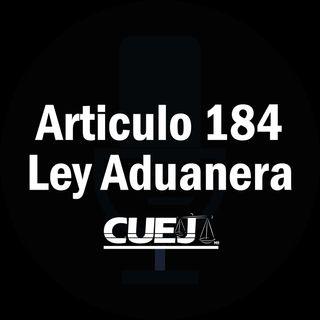 Articulo 184 Ley Aduanera México