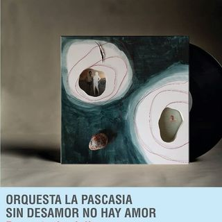 """""""Sin desamor no hay amor"""" así es el debut de la Orquesta 'La Pascasia'"""