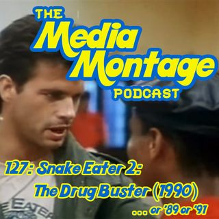 MMP 127: Snake Eater 2-The Drug Buster (1990)