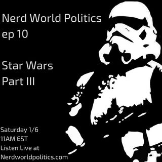 Ep 10 - Star Wars Part III - The Saga Concludes