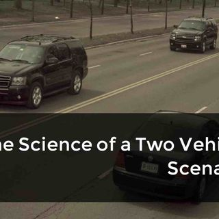 The Science of a Two Vehicle Scenario
