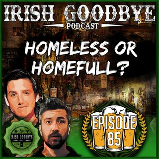 85 Homeless Or HomeFULL?