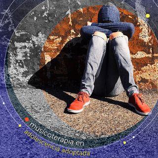 SE01 EP04 - Musicoterapia en adolescencia adoptada