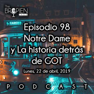 098 - Bropien - Notre Dame y La historia detrás de GOT