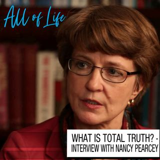 Total Truth - Interview with Professor Nancy Pearcey