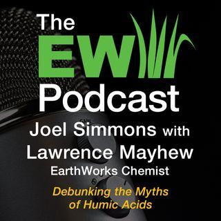 EW Podcast - Joel Simmons with Lawrence Mayhew - Humic Acids