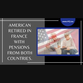 [ HTJ Podcast ] American Retired In France With Pensions From Both Countries.