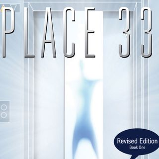 Place 33, Chapter 18  - Joseph and the Protoplasm