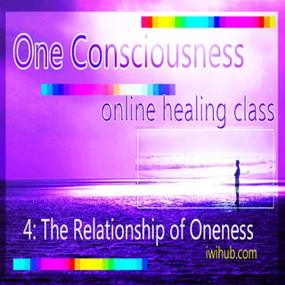 One Consciousness II - Relationship of Oneness by Wim