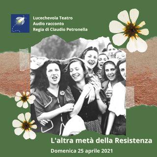 L'altra metà della Resistenza - Il ruolo delle donne nella Liberazione