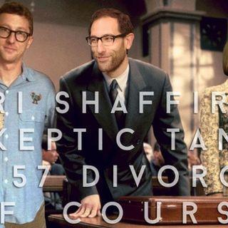 #157: Divorce, of Course (@JacobSirof & @SherrySirof)