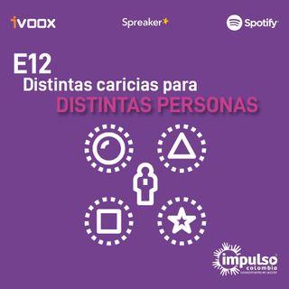 E12 Distintas caricias para distintas personas