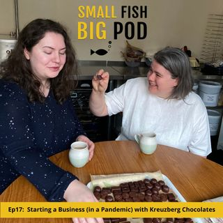 Ep17: Starting a Business (in a Pandemic) with Kreuzberg Chocolates