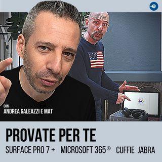 Andrea Galeazzi prova Surface Pro 7+, Microsoft 365 e cuffie Jabra