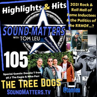 105: Highlights & Hits (Rock & Roll Hall of Fame & The Tree Dogs)