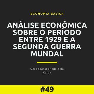Economia Básica - Análise Econômica do Período entre 1929 e 1945 - 49