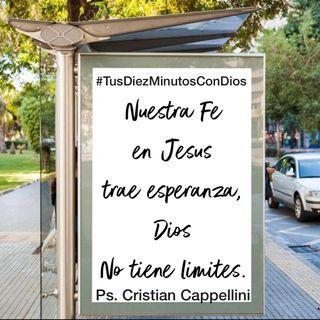 119 - Nuestra Fe en Jesús trae esperanza, Dios no tiene límites.