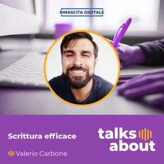 Episodio 5 - Scrittura Efficace: dalla prima stesura alla pubblicazione - Valerio Carbone