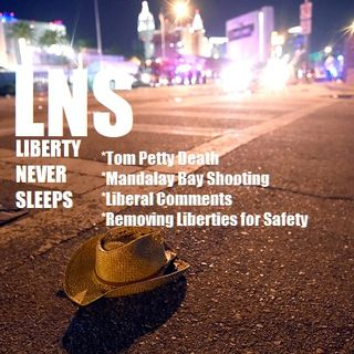 Liberty Never Sleeps 10/03/17 Show