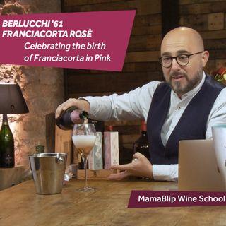 Pinot Nero - Chardonnay   Berlucchi'61 Franciacorta Rosé   Wine tasting with Filippo Bartolotta