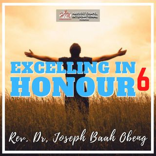 Excelling in Honour - Part 6