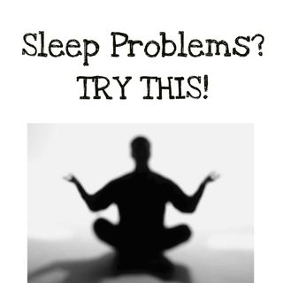 Topic: Sleeping Problems? TRY THIS!