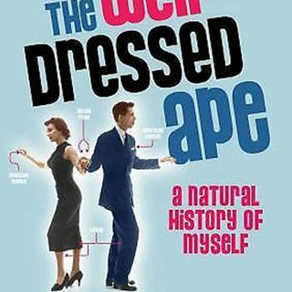 Holmes: The Well-Dressed Ape: A Natural History of Myself