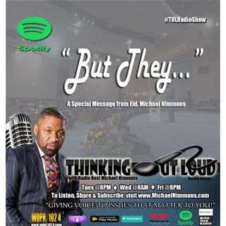 """But They"" A Special Message from Radio Host; Eld. Michael Nimmons"