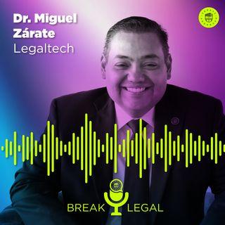 Legaltech - El derecho digital, entrevista con el Dr. Miguel Zárate