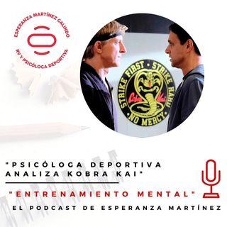 020. Psicóloga Deportiva analiza Cobra Kai - ENTRENAMIENTO MENTAL