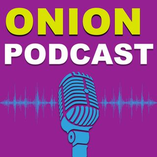 Onion Podcast
