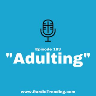183: Adulting