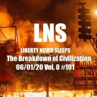 The Breakdown of Civilization 06/01/20 Vol. 8 #101