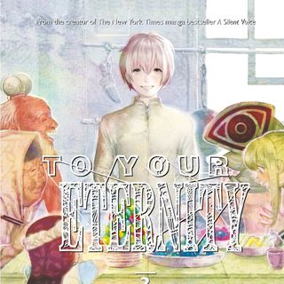 To Your Eternity - Opinione Dopo 8 Volumi #Manga - Puntata 69