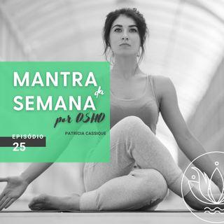 Mantra #25: Respire, solte o corpo e as tensões